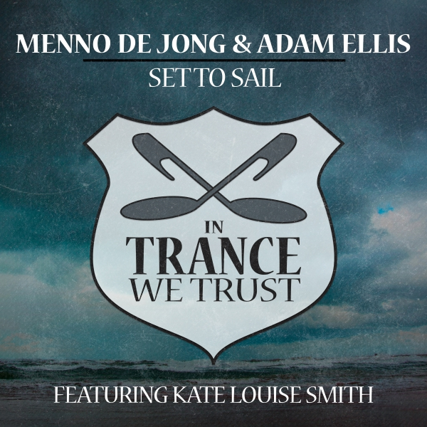 Menno de Jong & Adam Ellis feat. Kate Louise Smith - Set To Sail [In Trance We Trust]