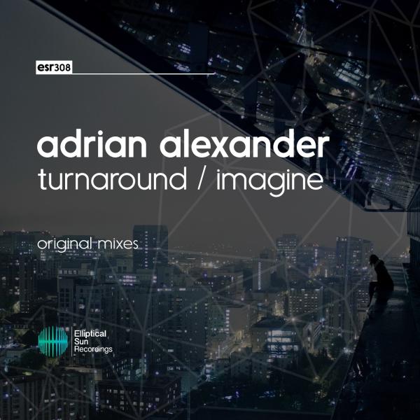 Adrian Alexander - Turnaround/Imagine EP