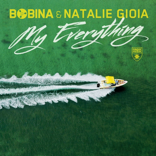 Bobina & Natalie Gioia - My Everything [Magik Muzik]