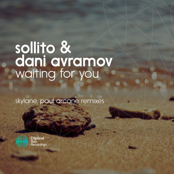 Sollito & Dani Avramov - Waiting For You [ The Remixes ]