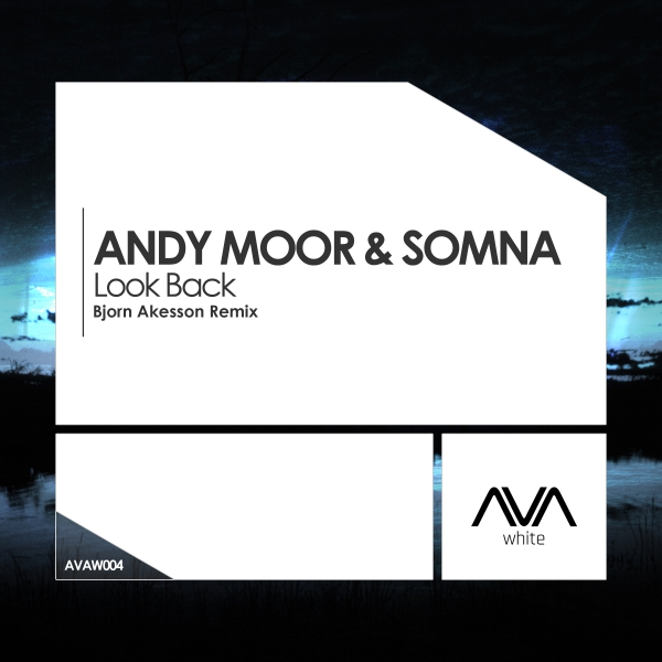 Andy Moor & Somna - Look Back (Bjorn Akesson Remix) [Ava White]