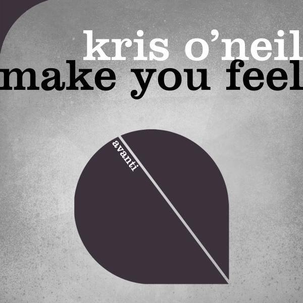 Kris O'Neil - Make You Feel [Avanti]