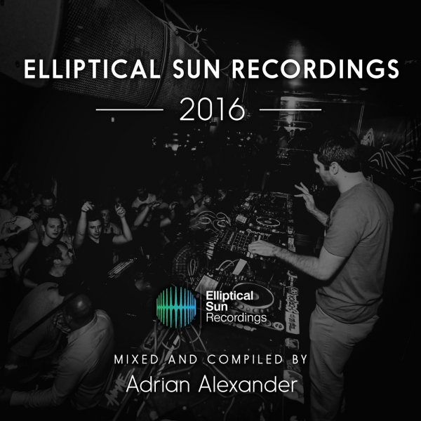 Elliptical Sun Recordings 2016 Compiled by Adrian Alexander