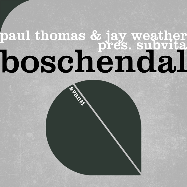 Paul Thomas & Jay Weather pres. SubVita - Boschendal [Avanti]