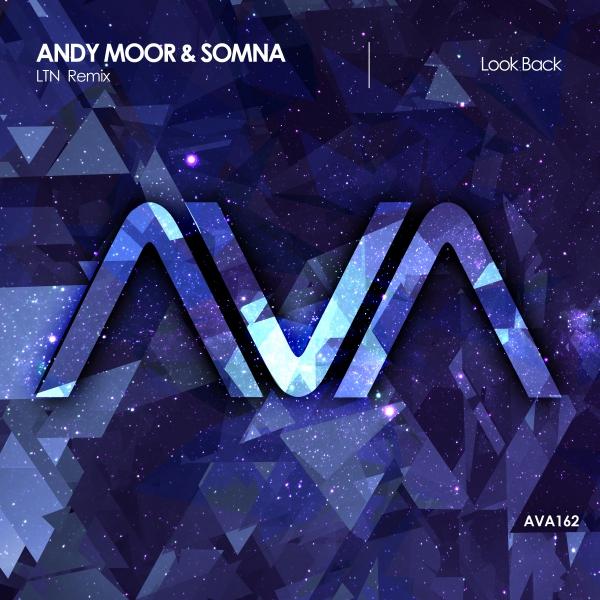 Andy Moor & Somna - Look Back (LTN Remix) [Ava Recordings]