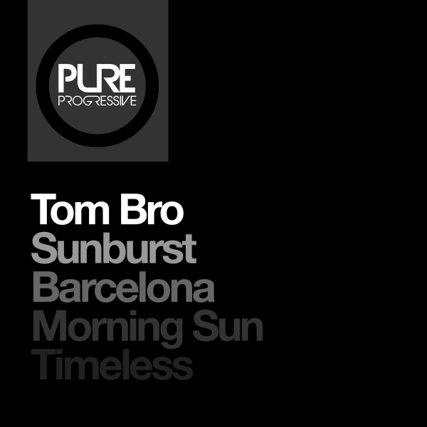 Tom Bro - Sunburst / Barcelona / Morning Sun / Timeless [Pure Progressive]
