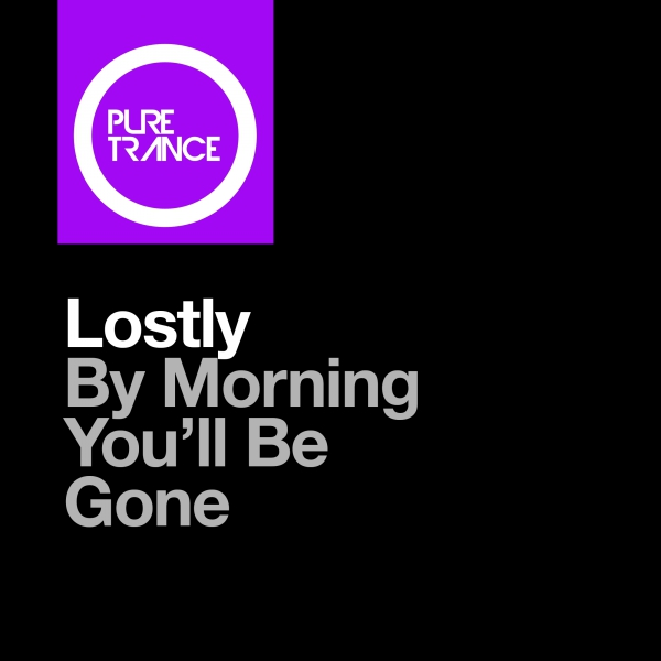 Lostly - By Morning You'll Be Gone [Pure Trance]