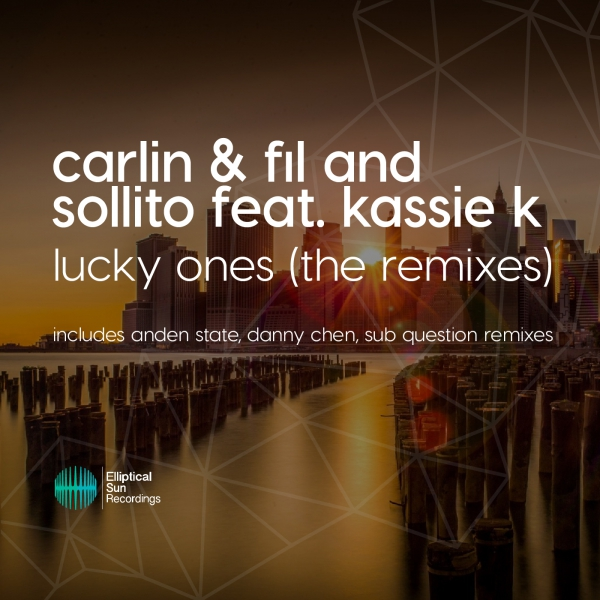 Carlin & Fil and Sollito feat. Kassie K - Lucky Ones [ The Remixes ]
