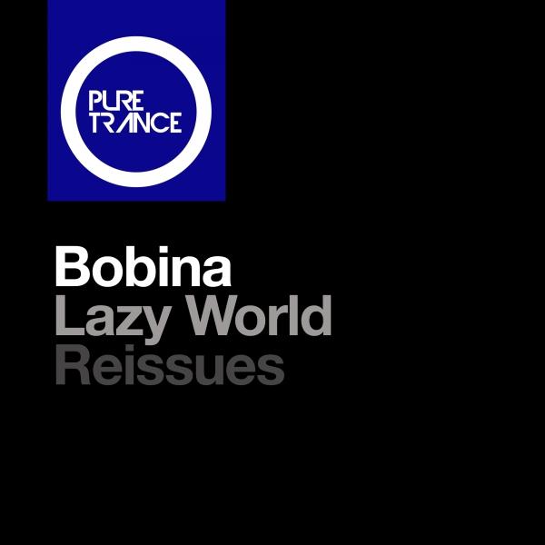 Bobina - Lazy World (Reissues) [Pure Trance 065X]
