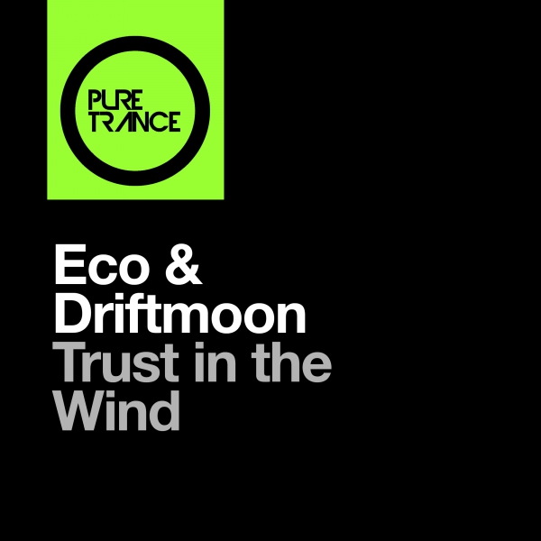Eco & Driftmoon - Trust In The Wind [Pure Trance]