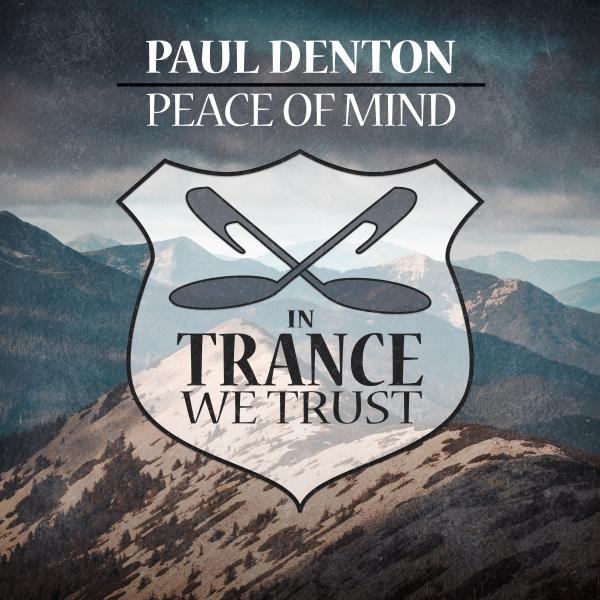 Paul Denton - Peace of Mind [In Trance We Trust]