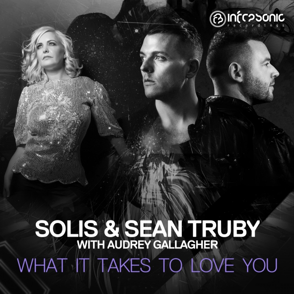 Solis & Sean Truby with Audrey Gallagher - What It Takes To Love You [Infrasonic]