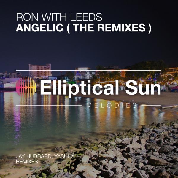 Ron With Leeds - Angelic [ The Remixes ]