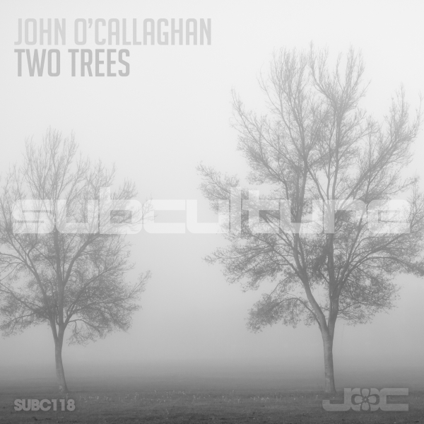 John O'Callaghan - Two Trees [Subculture]