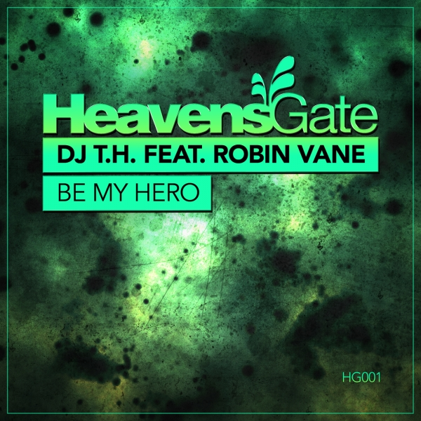 DJ T.H. feat. Robin Vane - Be My Hero [HeavensGate]