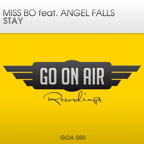 Miss Bo feat. Angel Falls - Stay [GO On Air Recordings]