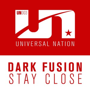 Dark Fusion - Stay Close [Universal Nation]