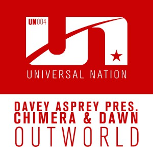 Davey Asprey pres. Chimera & Dawn - Outworld [Universal Nation]