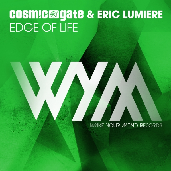 Cosmic Gate & Eric Lumiere - Edge Of Life [WYM 024]