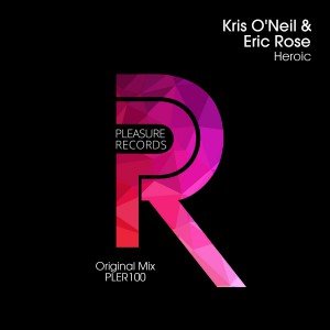 Kris O'Neil & Eric Rose - Heroic [Pleasure]
